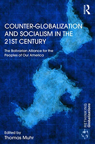 9780415669078: Counter-Globalization and Socialism in the 21st Century: The Bolivarian Alliance for the Peoples of Our America