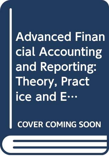 9780415669184: Advanced Financial Accounting and Reporting: Theory, Practice and Evidence
