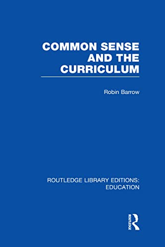 9780415669511: Common Sense and the Curriculum