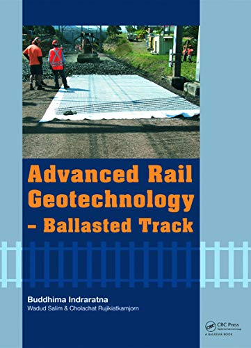 9780415669573: Advanced Rail Geotechnology – Ballasted Track