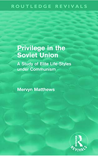 9780415669689: Privilege in the Soviet Union (Routledge Revivals): A Study of Elite Life-Styles under Communism