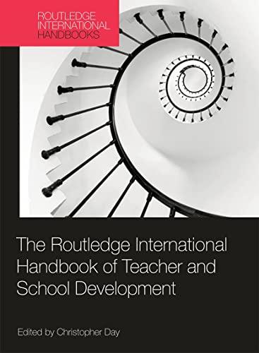 9780415669702: The Routledge International Handbook of Teacher and School Development