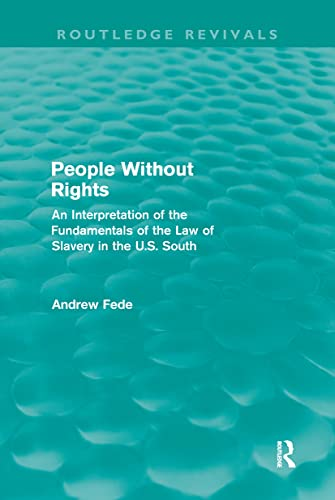 People Without Rights (Routledge Revivals): An Interpretation of the Fundamentals of the Law of ...