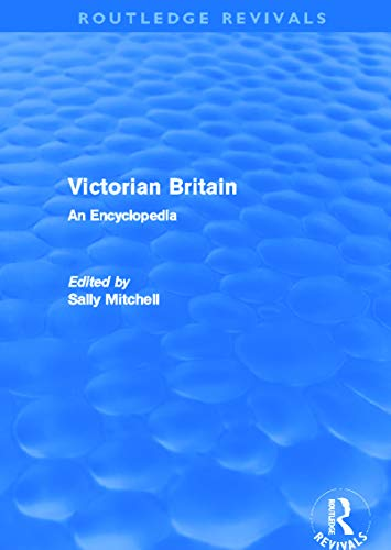 9780415669726: Victorian Britain (Routledge Revivals): An Encyclopedia