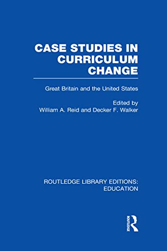 Case Studies in Curriculum Change: Great Britain and the United States