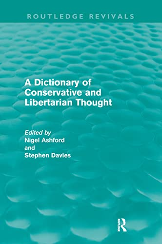 9780415670524: A Dictionary of Conservative and Libertarian Thought (Routledge Revivals)
