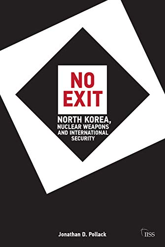 9780415670838: No Exit: North Korea, Nuclear Weapons, and International Security (Adelphi series)