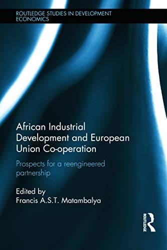 9780415671279: African Industrial Development and European Union Co-operation: Prospects for a reengineered partnership (Routledge Studies in Development Economics)