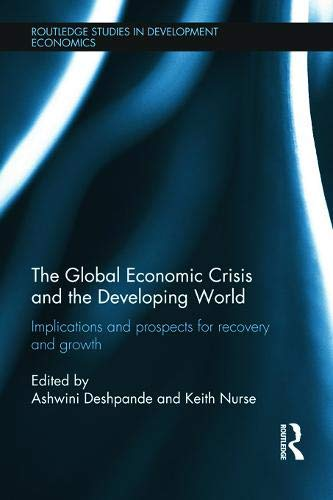 9780415671286: The Global Economic Crisis and the Developing World: Implications and Prospects for Recovery and Growth (Routledge Studies in Development Economics)