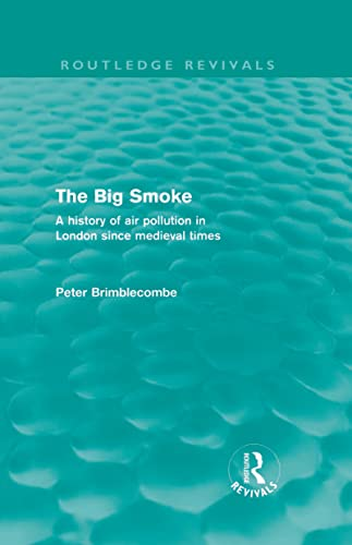 9780415671835: The Big Smoke (Routledge Revivals): A History of Air Pollution in London since Medieval Times (Volume 2)
