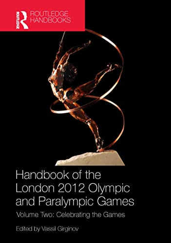 9780415671927: Handbook of the London 2012 Olympic and Paralympic Games: Volume Two: Celebrating the Games: Volume 2