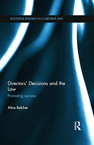 9780415671934: Directors' Decisions and the Law: Promoting Success (Routledge Research in Corporate Law)