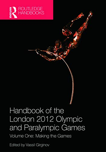 9780415671941: Handbook of the London 2012 Olympic and Paralympic Games: Volume One: Making the Games: Volume 1