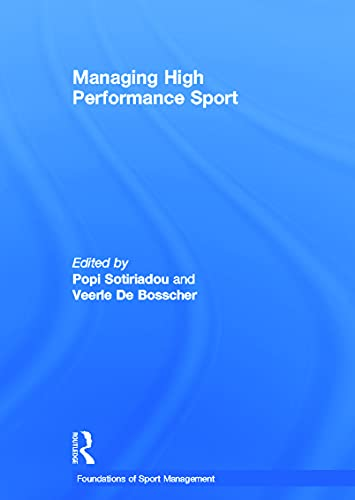Managing High Performance Sport (Foundations of Sport Management): Routledge