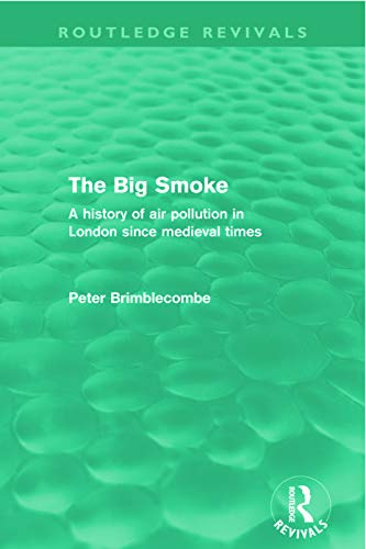 9780415672030: The Big Smoke (Routledge Revivals): A History of Air Pollution in London since Medieval Times