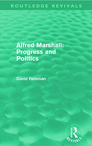 9780415672061: Alfred Marshall: Progress and Politics (Routledge Revivals)