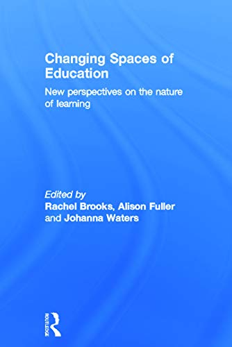 9780415672214: Changing Spaces of Education: New Perspectives on the Nature of Learning