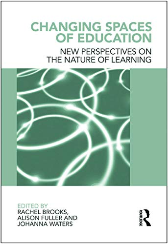 9780415672221: Changing Spaces of Education: New Perspectives on the Nature of Learning