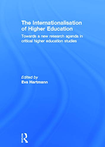 9780415672276: The Internationalisation of Higher Education: Towards a new research agenda in critical higher education studies