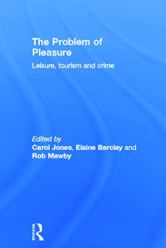 9780415672368: The Problem of Pleasure: Leisure, Tourism and Crime