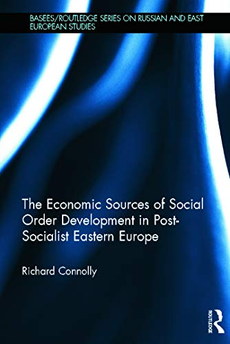 9780415672429: The Economic Sources of Social Order Development in Post-Socialist Eastern Europe