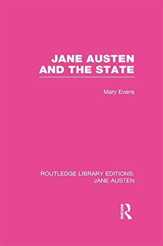 Jane Austen and the State (RLE Jane Austen): Mary Evans