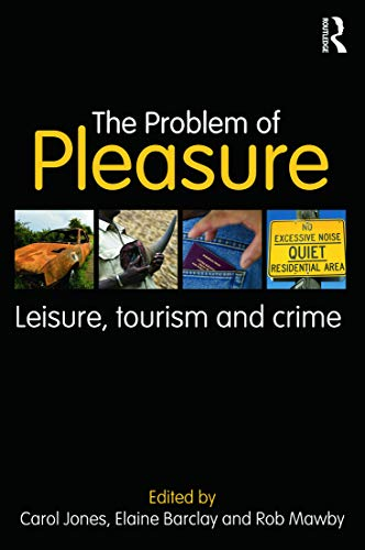 9780415672580: The Problem of Pleasure: Leisure, Tourism and Crime