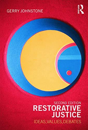 9780415672641: Restorative Justice: Ideas, Values, Debates