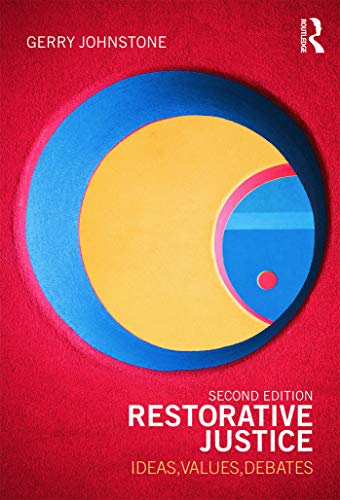 9780415672641: Restorative Justice: Ideas, Values, Debates