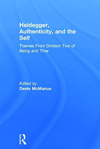9780415672696: Heidegger, Authenticity and the Self: Themes From Division Two of Being and Time