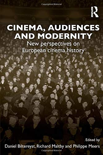 9780415672788: Cinema, Audiences and Modernity: New perspectives on European cinema history