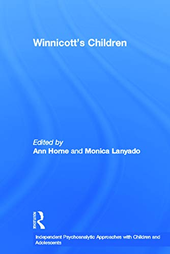 9780415672900: Winnicott's Children: Independent Psychoanalytic Approaches With Children and Adolescents