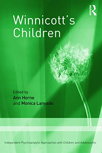 9780415672917: Winnicott's Children: Independent Psychoanalytic Approaches With Children and Adolescents