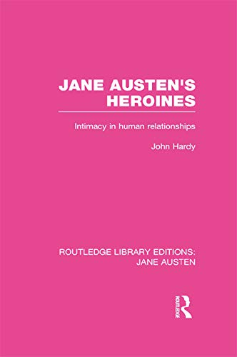 9780415673112: Routledge Library Editions: Jane Austen: Jane Austen's Heroines (RLE Jane Austen): Intimacy in Human Relationships: Volume 3