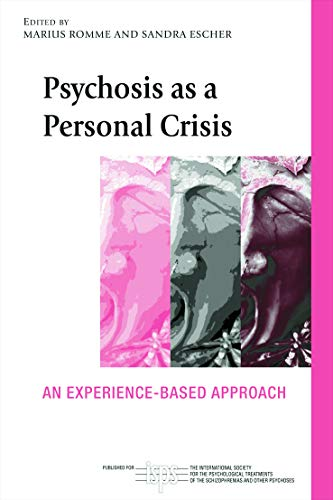 9780415673303: Psychosis as a Personal Crisis: An Experience-Based Approach (The International Society for Psychological and Social Approaches to Psychosis Book Series)