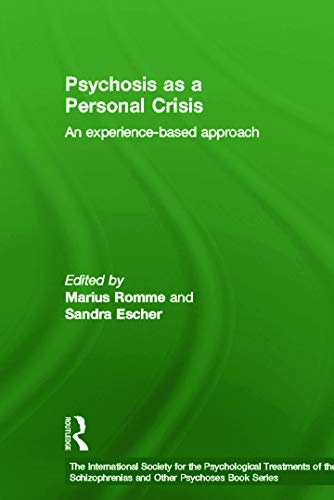 9780415673310: Psychosis as a Personal Crisis: An Experience-Based Approach (The International Society for Psychological and Social Approaches to Psychosis Book Series)
