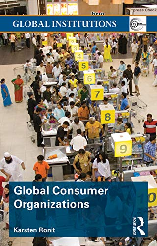 9780415673419: Global Consumer Organizations (Global Institutions)
