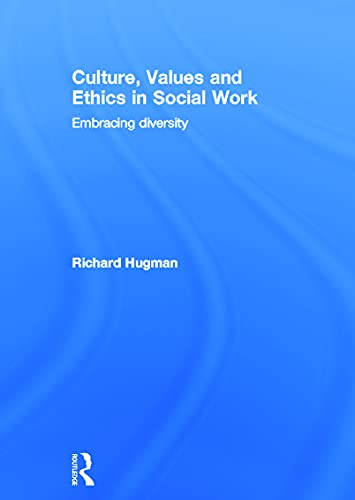 9780415673488: Culture, Values and Ethics in Social Work: Embracing Diversity