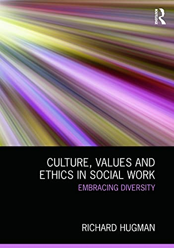 9780415673495: Culture, Values and Ethics in Social Work: Embracing Diversity
