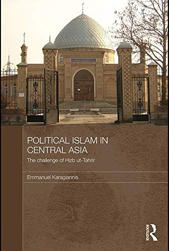 9780415673754: Political Islam in Central Asia: The challenge of Hizb ut-Tahrir