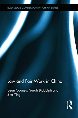 9780415674072: Law and Fair Work in China (Routledge Contemporary China Series)