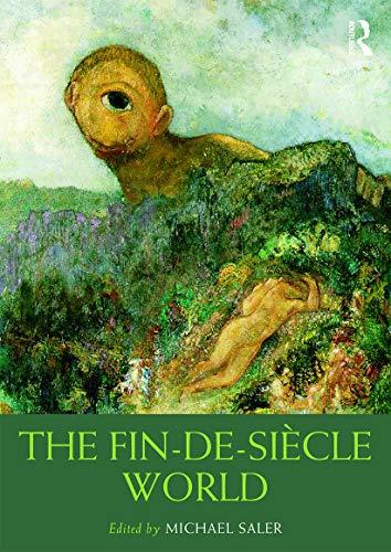 9780415674133: The Fin-de-Siècle World