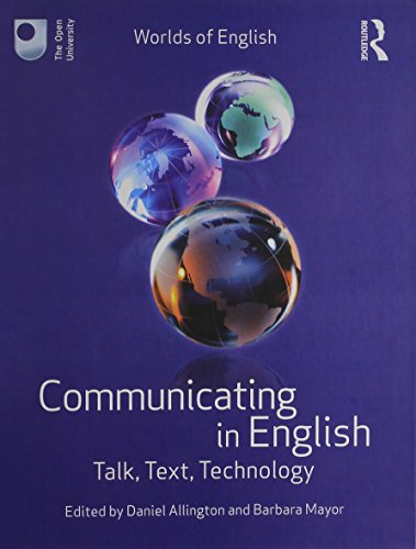 9780415674225: Communicating in English: Talk, Text, Technology (Worlds of English)
