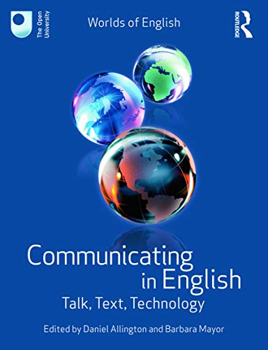 9780415674232: Communicating in English: Talk, Text, Technology (Worlds of English)