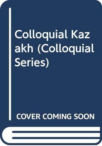 9780415674348: Colloquial Kazakh (Colloquial Series) (Kazakh Edition)