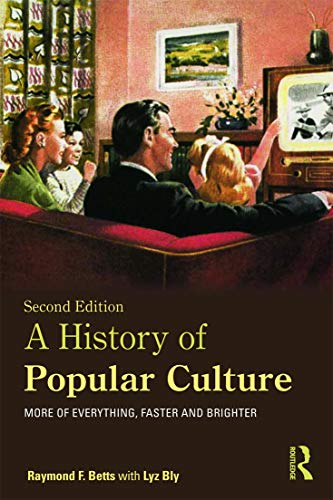 9780415674379: A History of Popular Culture: More of Everything, Faster and Brighter: Volume 1