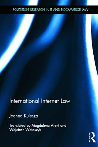 9780415674683: International Internet Law (Routledge Research in Information Technology and E-Commerce Law)