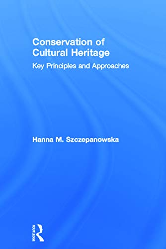 9780415674744: Conservation of Cultural Heritage: Key Principles and Approaches