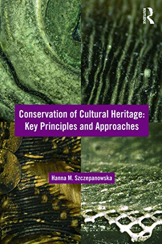 9780415674751: Conservation of Cultural Heritage: Key Principles and Approaches