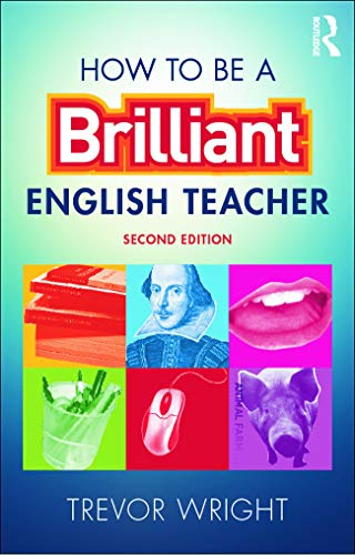9780415675000: How to be a Brilliant English Teacher